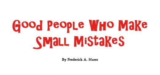 Good People Who Make Small Mistakes