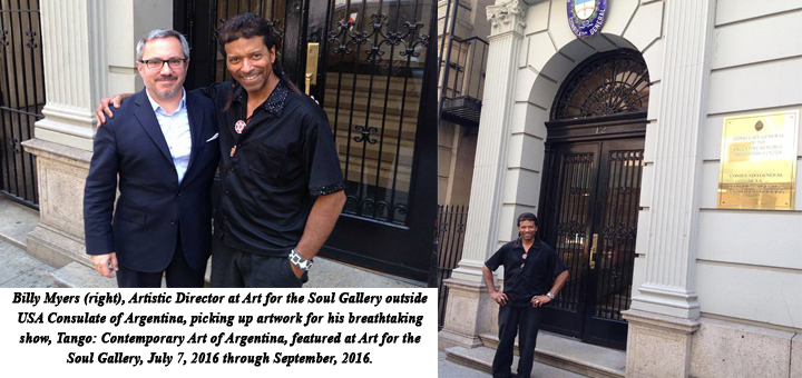 Billy Myers (right), Artistic Director at Art for the Soul Gallery outside USA Consulate of Argentina, picking up artwork for his breathtaking show, Tango: Contemporary Art of Argentina, featured at Art for the Soul Gallery, July 7, 2016 through September, 2016.