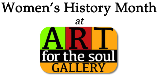 Women's History Month at Art For The Soul Gallery @ Art For The Soul Gallery | Springfield | Massachusetts | United States